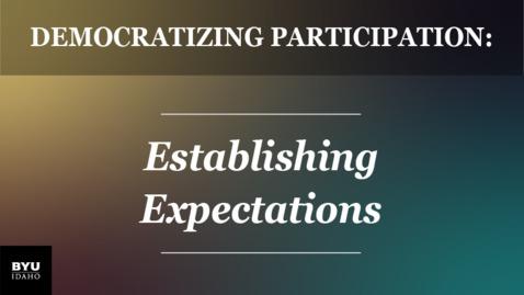 Thumbnail for entry Democratizing Participation: Establishing Expectations
