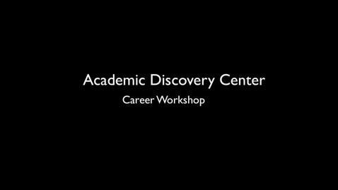 Thumbnail for entry Discovering Your Future Career Workshop