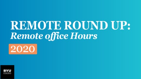 Thumbnail for entry Remote Round Up: Remote office Hours