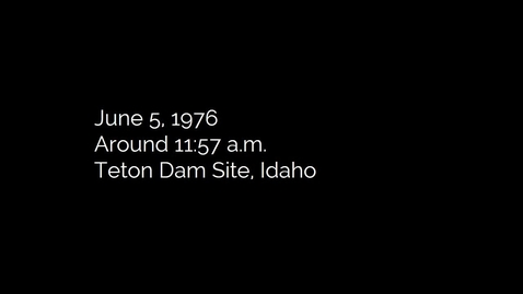Thumbnail for entry Don Ellis Broadcast of the Teton Dam Break