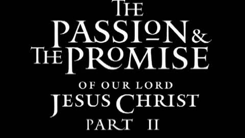 Thumbnail for entry The Passion & The Promise Pt2 2001