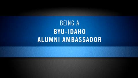 Thumbnail for entry BYU-Idaho Alumni Ambassadors