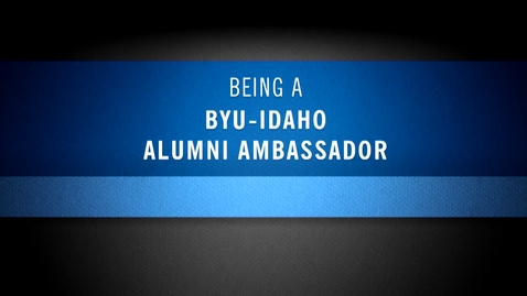 Thumbnail for entry BYU-Idaho Alumni Ambassadors