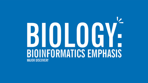 Thumbnail for entry Major Discovery: Biology - Bioinformatics Emphasis