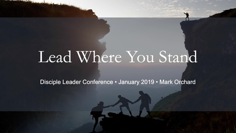 Thumbnail for entry Disciple Leader Conference Winter 2019 - Mark Orchard