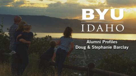 Thumbnail for entry BYU-Idaho Alumni Profile:  Doug & Stephanie Barclay