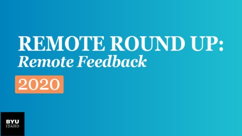 Thumbnail for entry Remote Round Up: Remote Feedback