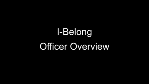 Thumbnail for entry I-Belong Officer Overview