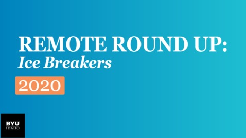 Thumbnail for entry Remote Round Up - Ice Breakers