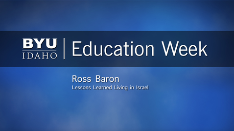 "Thumbnail for entry Ross Baron - ""Lessons Learned Living in Israel"""