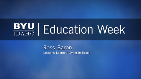 """Thumbnail for entry Ross Baron - """"Lessons Learned Living in Israel"""""""