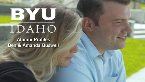 Thumbnail for entry BYU-Idaho Alumni Profile: Ben & Amanda Buswell