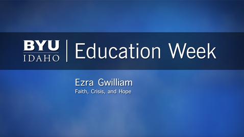 "Thumbnail for entry Ezra Gwilliam - ""Faith, Crisis, and Hope"""