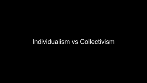 Thumbnail for entry 05 Individualism vs Collectivism