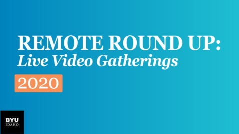 Thumbnail for entry Remote Round Up: Live Video Gatherings