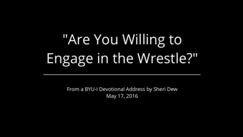"""Thumbnail for entry """"Are You Willing to Engage in the Wrestle?"""""""