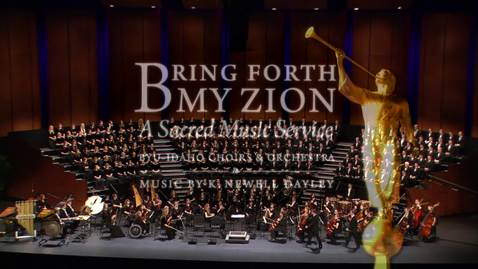 "Thumbnail for entry Sacred Music Series 2012 - K. Newell Dayley ""Bring Forth My Zion"""