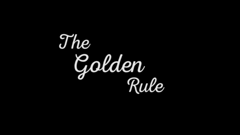 Thumbnail for entry The Golden Rule