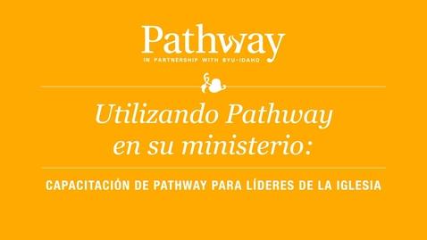 Thumbnail for entry Pathway Leadership Presentation - Spanish