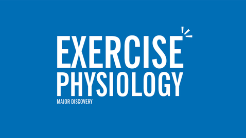 Thumbnail for entry Major Discovery: Exercise Physiology