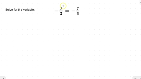 Thumbnail for entry Lesson 11 - Solving for a Variable on One side Using Multiplication and Division with Fractions #7