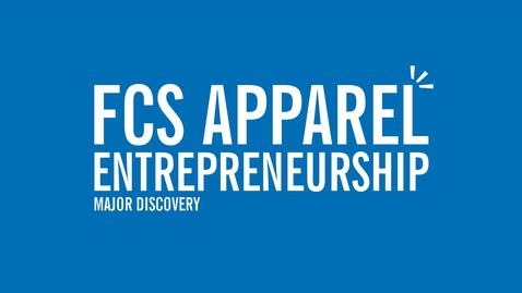 Thumbnail for entry Major Discovery: FCS Apparel Entrepreneurship