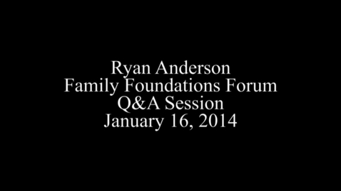 Thumbnail for entry Ryan Anderson Forum Q&A