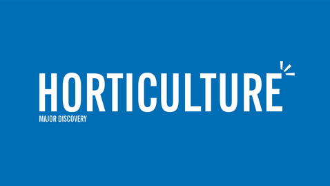 Thumbnail for entry Major Discovery: Horticulture
