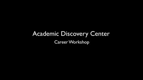 Thumbnail for entry ADC Career Workshop Preparing For and Competing in the Job Market