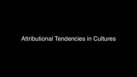 Thumbnail for entry 05 Attributional Tendencies in Cultures