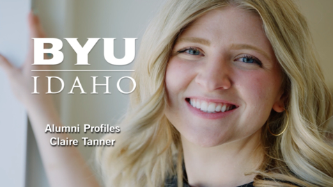 Thumbnail for entry BYU-Idaho Alumni Profiles: Claire Tanner