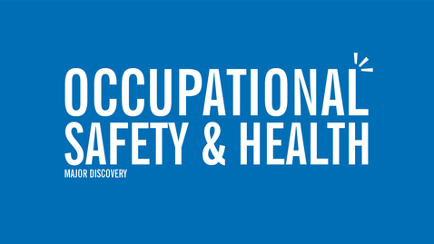 Thumbnail for entry Major Discovery: Occupational Safety & Health