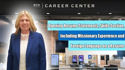 Thumbnail for entry Opening Resume Statements, Skills Section, Including Missionary Experience and Foreign Language on a Resume
