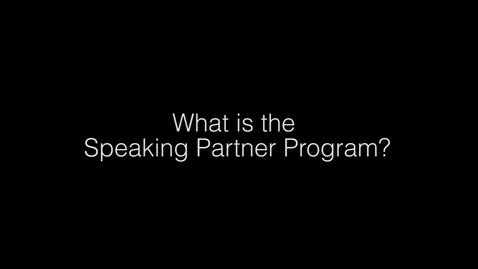 Thumbnail for entry What Is The Speaking Partner Program?
