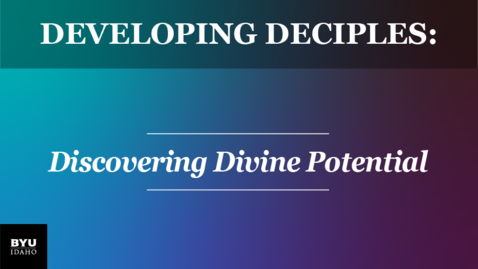 Thumbnail for entry Developing Disciples: Discovering Divine Potential