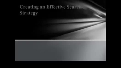 Thumbnail for entry Creating an Effective Search Strategy