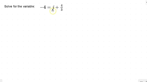 Thumbnail for entry Lesson 11 - Solving for a Variable on One Side Using Addition and Subtraction with Fractions #5