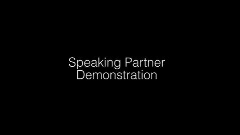 Thumbnail for entry Speaking Partner Demonstration