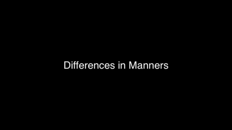 Thumbnail for entry 06 Difference in Manners