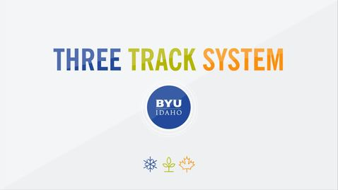 Thumbnail for entry BYU-Idaho Three Track System