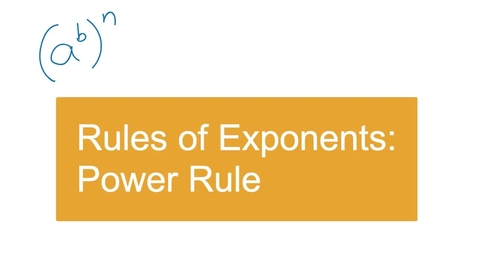 Thumbnail for entry Rules of Exponents - Power Rule
