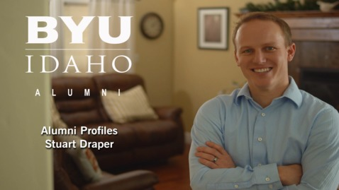 Thumbnail for entry BYU-Idaho Alumni Profile: Stuart Draper