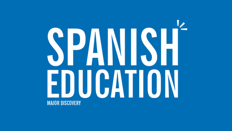 Thumbnail for entry Major Discovery: Spanish Education