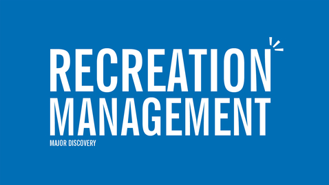Thumbnail for entry Major Discovery: Recreation Management