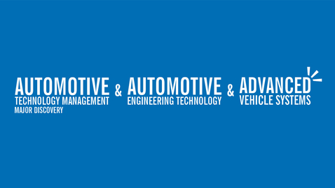 Thumbnail for entry Major Discovery: Advanced Vehicle Systems, Automotive Engineering Technology & Automotive Technology Management