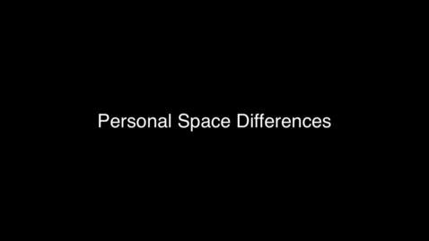 Thumbnail for entry 05 Personal Space Differences