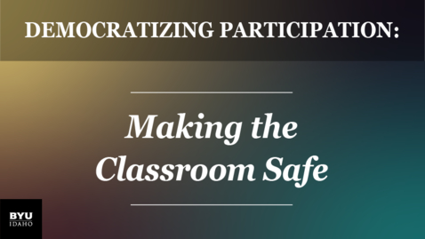 Thumbnail for entry Democratizing Participation: Making the Classroom Safe