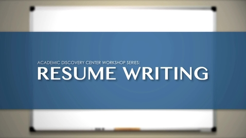 Thumbnail for entry ADC Workshop Series - Resumes, Cover Letters, and Professional Documents