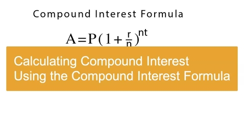 Thumbnail for entry Calculating Compound Interest Using the Compound Interest Formula