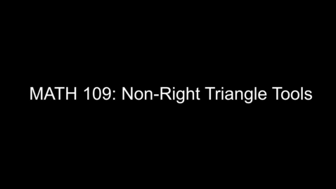 Thumbnail for entry MATH 109  Non- Right Triangle Tools